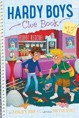 Robot Rescue! by Franklin  W. Dixon