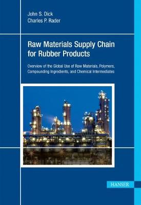 Understanding the Global Chemical Supply Chain to the Rubber Industry by John Dick
