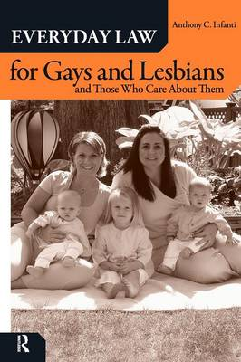 Everyday Law for Gays and Lesbians by Anthony C. Infanti
