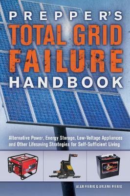 Prepper's Total Grid Failure Handbook by Alan Fiebig