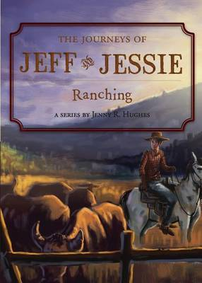 The Journeys of Jeff and Jessie, Book 3 by Jenny Hughes