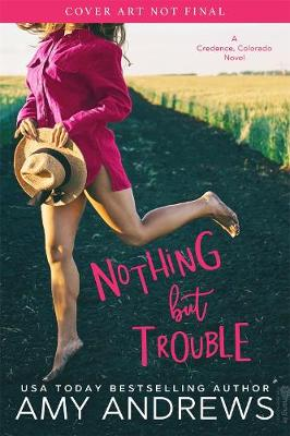 Nothing but Trouble by Amy Andrews