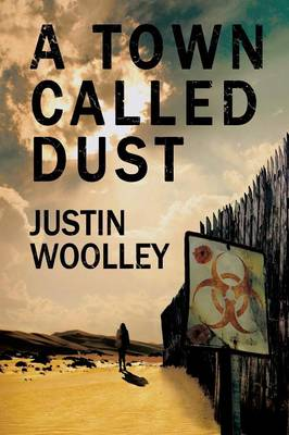 A Town Called Dust: The Territory 1 by Justin Woolley
