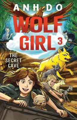 The Secret Cave: Wolf Girl 3 by Lachlan Creagh