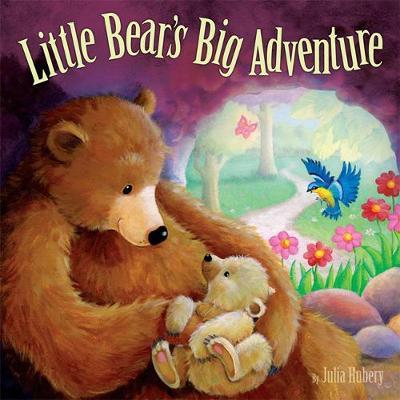 Little Bear's Big Adventure by Julia Hubery