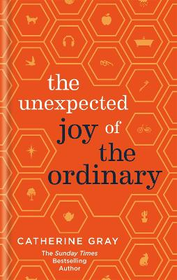 The Unexpected Joy of the Ordinary by Catherine Gray