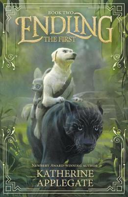 Endling: Book Two: The First by Katherine Applegate
