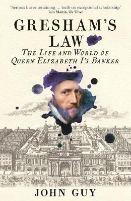 Gresham's Law: The Life and World of Queen Elizabeth I's Banker book