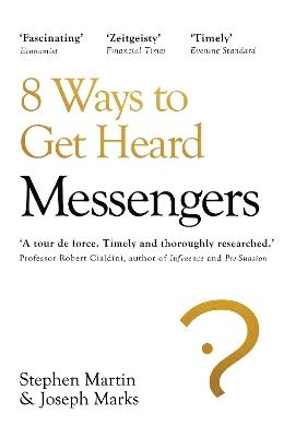 Messengers: 8 Ways to Get Heard by Stephen Martin
