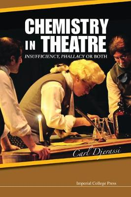 Chemistry In Theatre: Insufficiency, Phallacy Or Both by Carl Djerassi