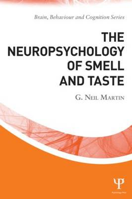 The Neuropsychology of Smell and Taste by G. Neil Martin
