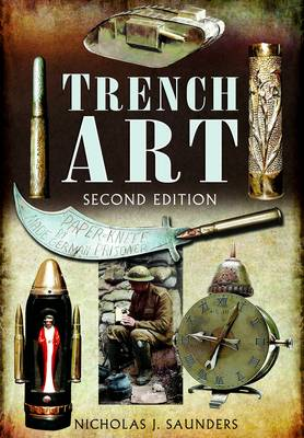 Trench Art by Nicholas J. Saunders