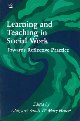 Learning and Teaching in Social Work by Margaret Yelloly