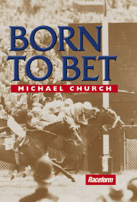 Born to Bet by Michael Church