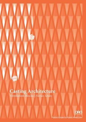 Casting Architecture by Florian Schatz
