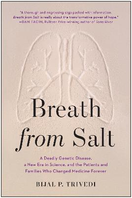 Breath from Salt: A Deadly Genetic Disease, a New Era in Science, and the Patients and Families Who Changed Medicine Forever book