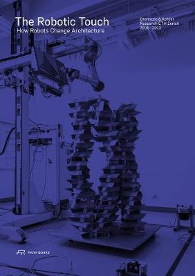 The Robotic Touch by Fabio Gramazio