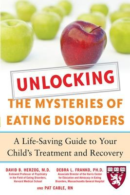 Unlocking the Mysteries of Eating Disorders by David B. Herzog