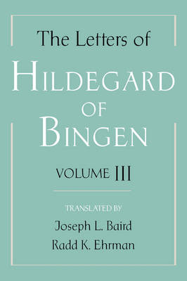 Letters of Hildegard of Bingen: The Letters of Hildegard of Bingen by Saint Hildegard