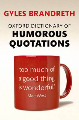 Oxford Dictionary of Humorous Quotations by Gyles Brandreth