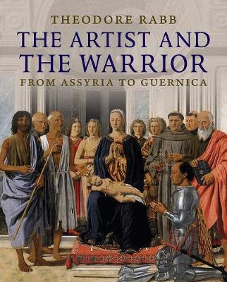 Artist and the Warrior by Theodore K. Rabb