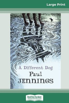 A A Different Dog (16pt Large Print Edition) by Paul Jennings