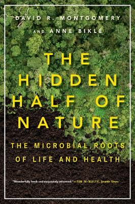 The Hidden Half of Nature by David R. Montgomery