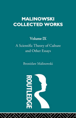 Scientific Theory of Culture and Other Essays by Alfred J. Malinowski