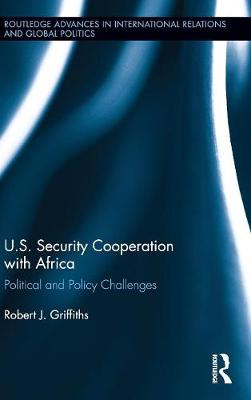 U.S. Security Cooperation with Africa by Robert J. Griffiths