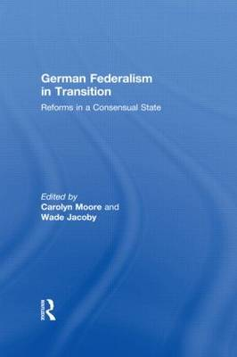 German Federalism in Transition by Wade Jacoby