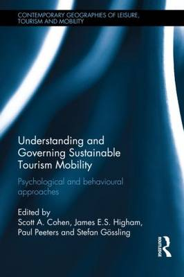 Understanding and Governing Sustainable Tourism Mobility by Scott A. Cohen