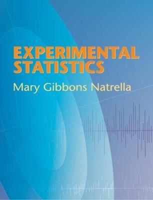Experimental Statistics by Mary Gibbons Natrella