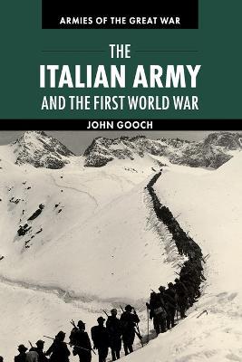 Italian Army and the First World War by John Gooch