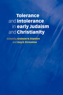 Tolerance and Intolerance in Early Judaism and Christianity by Graham N. Stanton