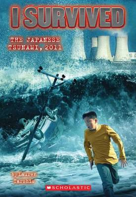 I Survived the Japanese Tsunami, 2011 by Lauren Tarshis