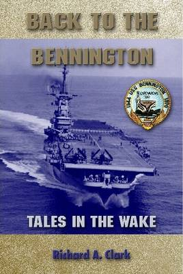 Back to the Bennington by Richard A Clark