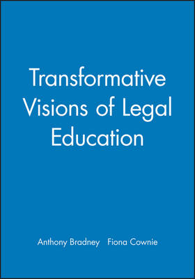 Transformative Visions of Legal Education by Anthony Bradney