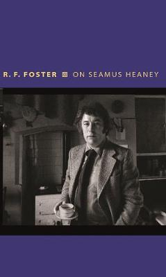 On Seamus Heaney by Roy Foster
