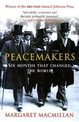 Peacemakers Six Months that Changed The World by Margaret MacMillan