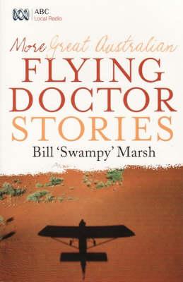More Great Australian Flying Doctor Stories by Bill Marsh
