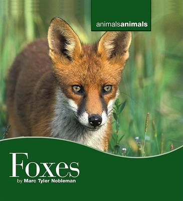 Foxes by Marc Tyler Nobleman
