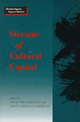 Streams of Cultural Capital by David Palumbo