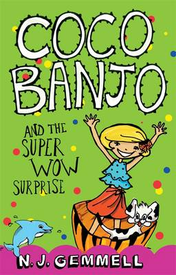 Coco Banjo and the Super Wow Surprise by N.J. Gemmell