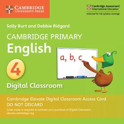 Cambridge Primary English Stage 4 Cambridge Elevate Digital Classroom Access Card (1 Year) by Sally Burt