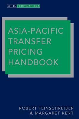 Asia-Pacific Transfer Pricing Handbook by Robert Feinschreiber