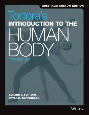 Introduction to the Human Body and WileyPLUS Pack, 11e Australia & New Zealand Edition by Gerard J. Tortora