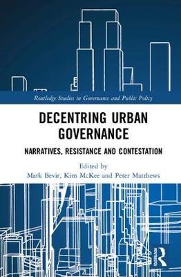 Decentring Urban Governance by Mark Bevir