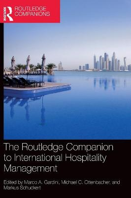 The Routledge Companion to International Hospitality Management by Marco A. Gardini