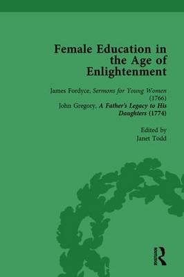 Female Education in the Age of Enlightenment, vol 1 by Janet Todd