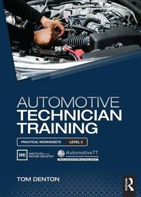 Automotive Technician Training: Practical Worksheets Level 2 by Tom Denton